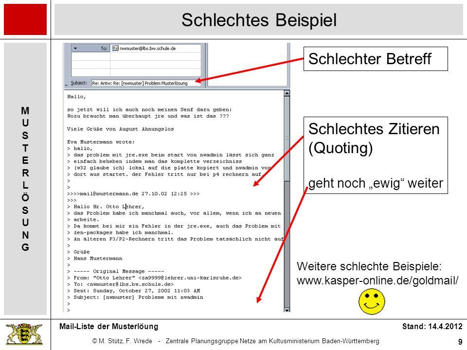 © M. Stütz, F. Wrede - Zentrale Planungsgruppe Netze am Kultusministerium Baden-Württemberg MUSTERLÖSUNGMUSTERLÖSUNG Stand: 14.4.2012 9 Mail-Liste der