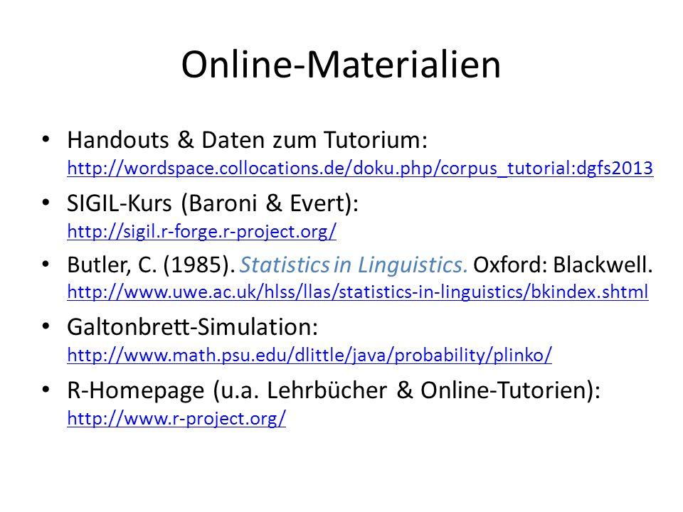 Online-Materialien Handouts & Daten zum Tutorium: http://wordspace.collocations.de/doku.php/corpus_tutorial:dgfs2013 http://wordspace.collocations.de/