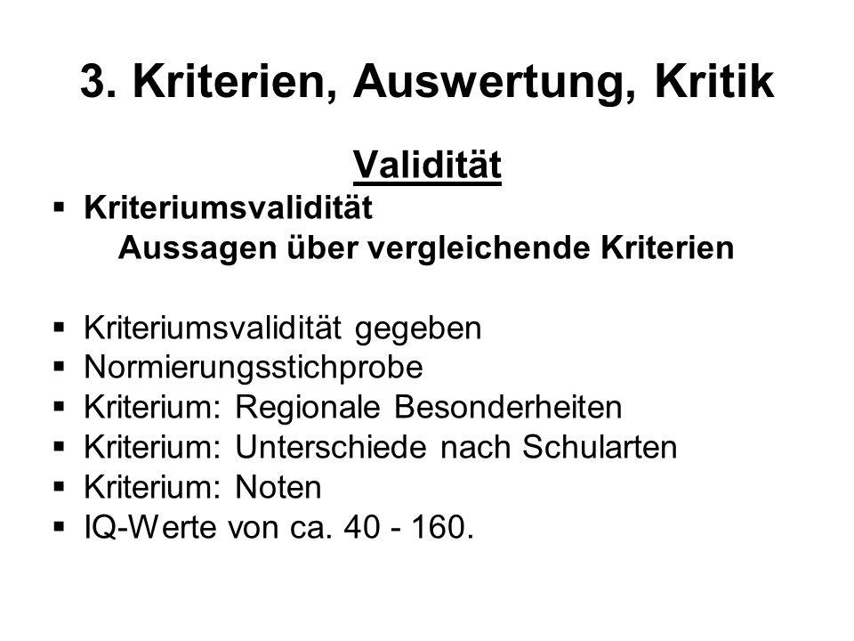 3. Kriterien, Auswertung, Kritik Validität Kriteriumsvalidität Aussagen über vergleichende Kriterien Kriteriumsvalidität gegeben Normierungsstichprobe