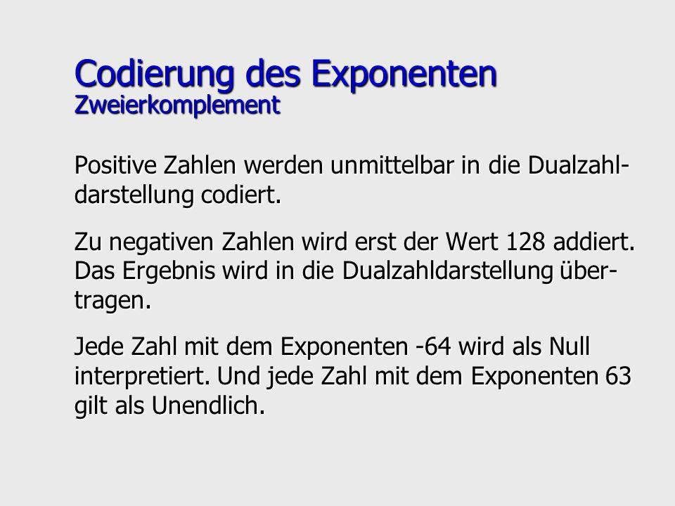 Positive Zahlen werden unmittelbar in die Dualzahl- darstellung codiert. Zu negativen Zahlen wird erst der Wert 128 addiert. Das Ergebnis wird in die