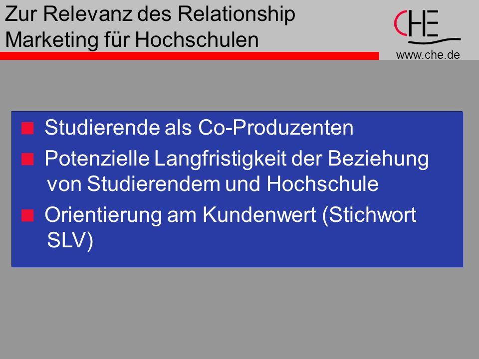 www.che.de Zur Relevanz des Relationship Marketing für Hochschulen Studierende als Co-Produzenten Potenzielle Langfristigkeit der Beziehung von Studie