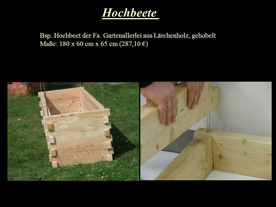 Hochbeete Bsp. Hochbeet der Fa. Gartenallerlei aus Lärchenholz, gehobelt Maße: 180 x 60 cm x 65 cm (287,10 )