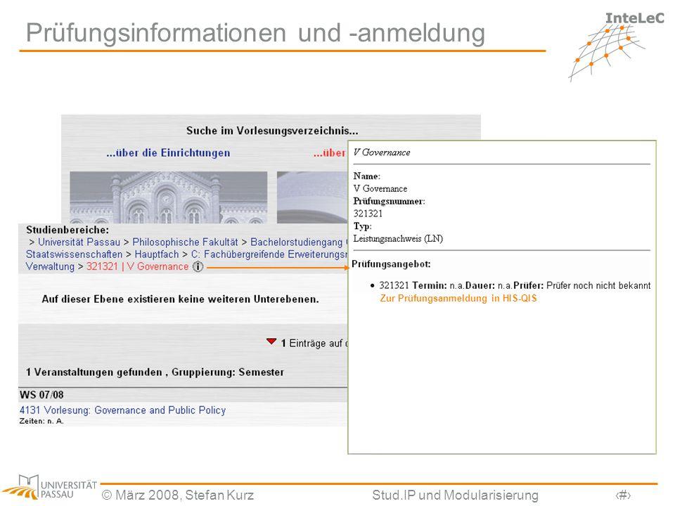 © März 2008, Stefan KurzStud.IP und Modularisierung17 Prüfungsinformationen und -anmeldung Zur Prüfungsanmeldung in HIS-QIS