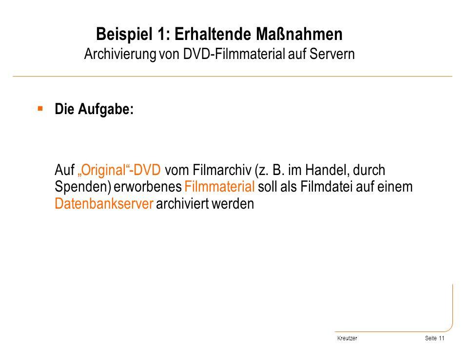 Seite 11 Die Aufgabe: Auf Original-DVD vom Filmarchiv (z. B. im Handel, durch Spenden) erworbenes Filmmaterial soll als Filmdatei auf einem Datenbanks