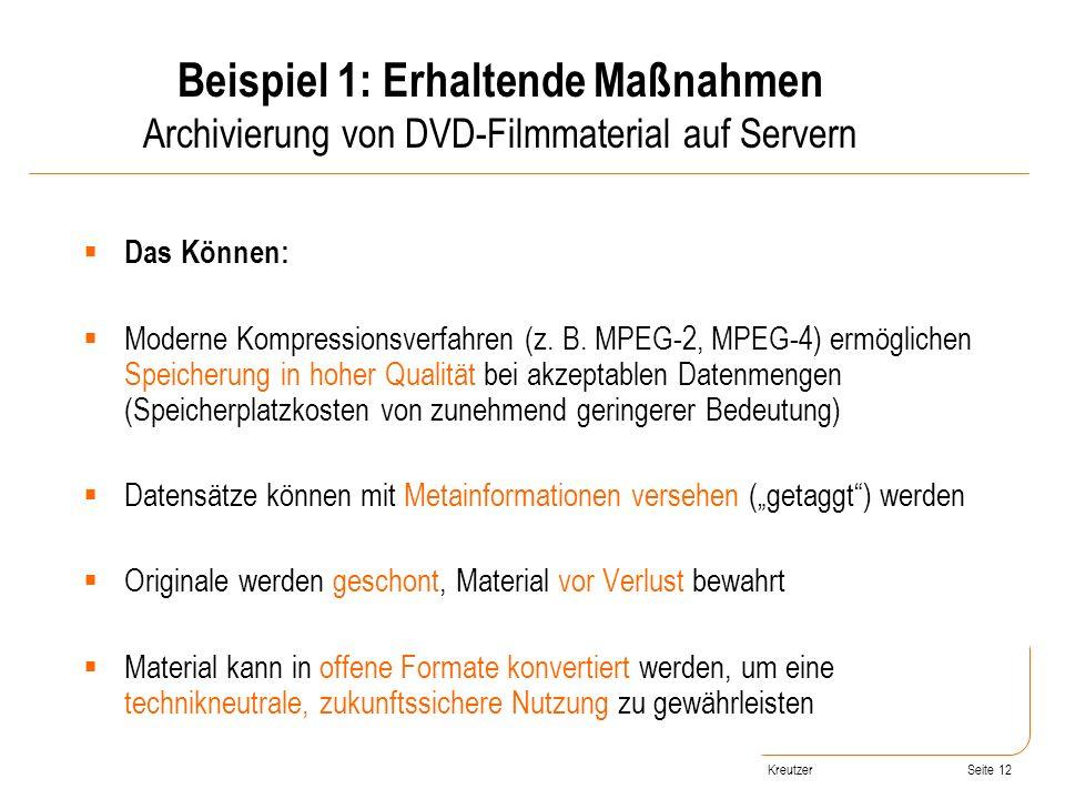 Seite 12 Das Können: Moderne Kompressionsverfahren (z. B. MPEG-2, MPEG-4) ermöglichen Speicherung in hoher Qualität bei akzeptablen Datenmengen (Speic