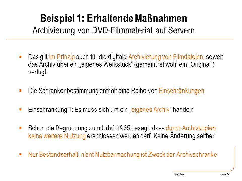 Seite 14 Das gilt im Prinzip auch für die digitale Archivierung von Filmdateien, soweit das Archiv über ein eigenes Werkstück (gemeint ist wohl ein Or