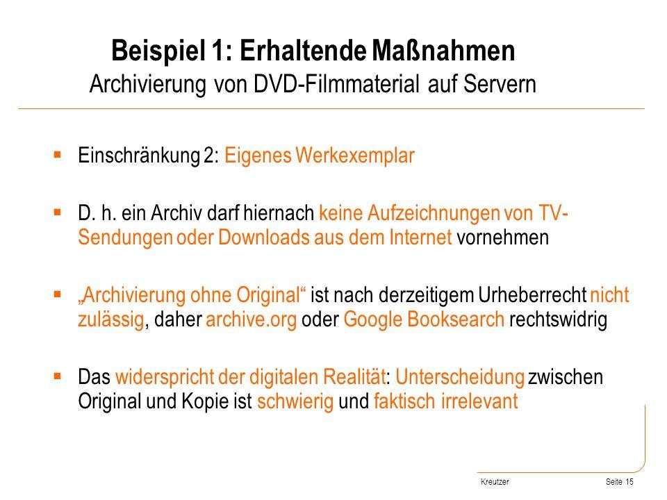 Seite 15 Einschränkung 2: Eigenes Werkexemplar D. h. ein Archiv darf hiernach keine Aufzeichnungen von TV- Sendungen oder Downloads aus dem Internet v