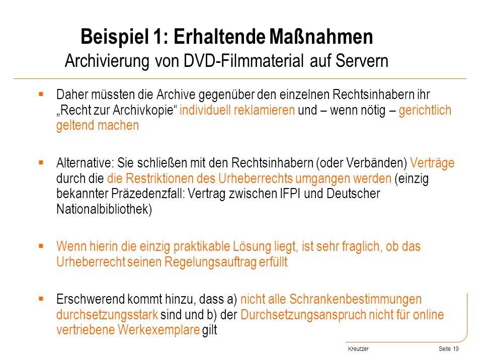 Seite 19 Daher müssten die Archive gegenüber den einzelnen Rechtsinhabern ihr Recht zur Archivkopie individuell reklamieren und – wenn nötig – gericht