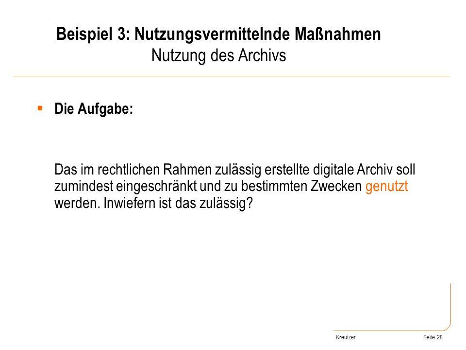Seite 28 Die Aufgabe: Das im rechtlichen Rahmen zulässig erstellte digitale Archiv soll zumindest eingeschränkt und zu bestimmten Zwecken genutzt werd