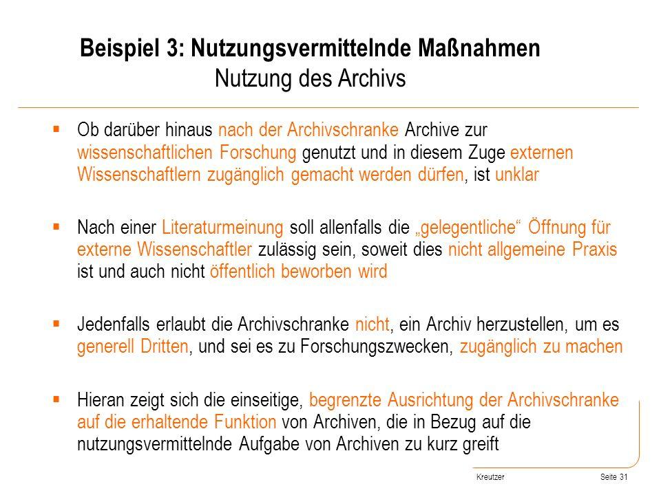 Seite 31 Ob darüber hinaus nach der Archivschranke Archive zur wissenschaftlichen Forschung genutzt und in diesem Zuge externen Wissenschaftlern zugän
