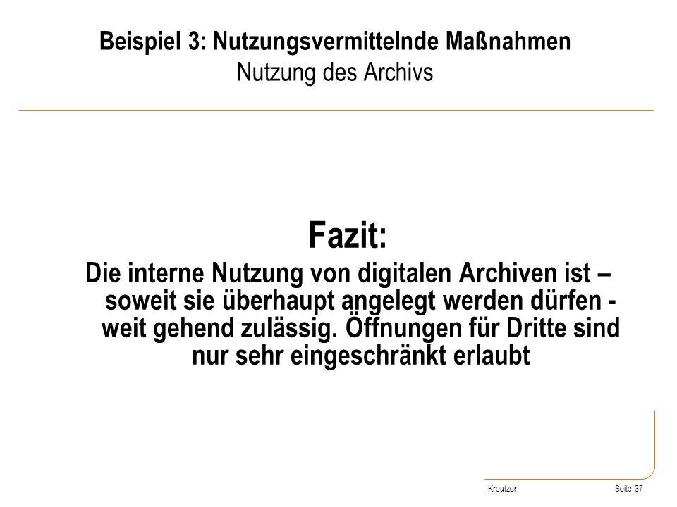Seite 37 Fazit: Die interne Nutzung von digitalen Archiven ist – soweit sie überhaupt angelegt werden dürfen - weit gehend zulässig. Öffnungen für Dri