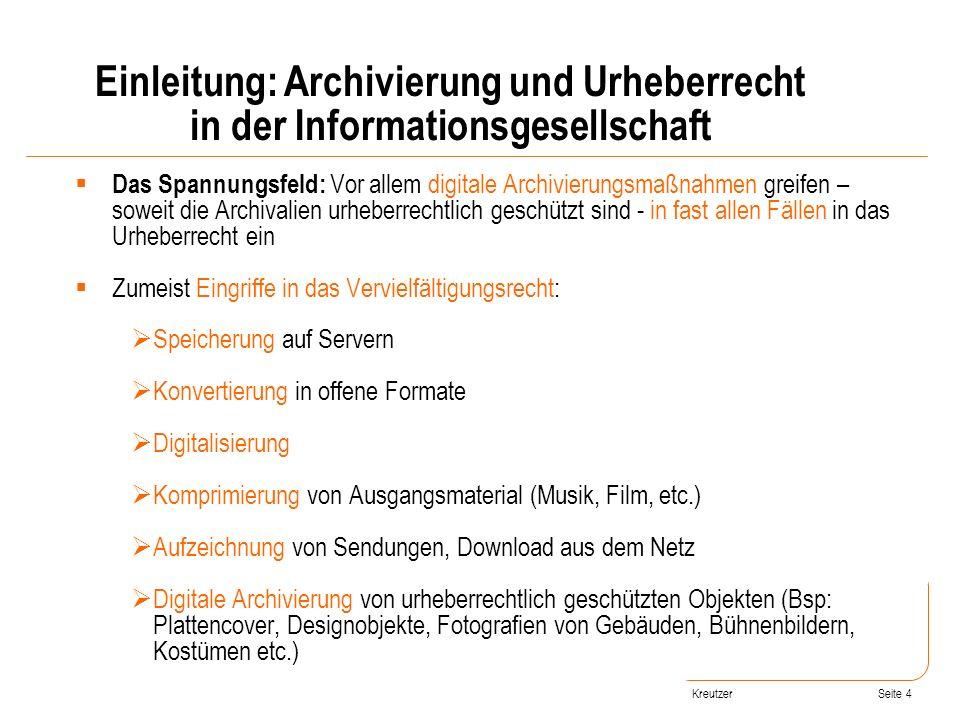 Seite 4 Das Spannungsfeld: Vor allem digitale Archivierungsmaßnahmen greifen – soweit die Archivalien urheberrechtlich geschützt sind - in fast allen
