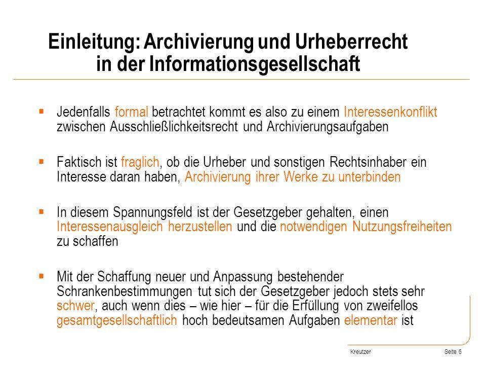 Seite 6 Jedenfalls formal betrachtet kommt es also zu einem Interessenkonflikt zwischen Ausschließlichkeitsrecht und Archivierungsaufgaben Faktisch is