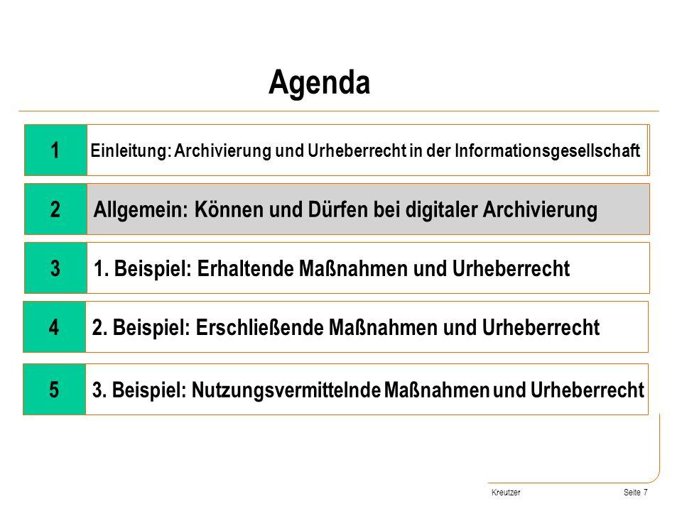 Seite 7 Wandel der Rahmenbedingungen 2Allgemein: Können und Dürfen bei digitaler Archivierung 31. Beispiel: Erhaltende Maßnahmen und Urheberrecht 42.