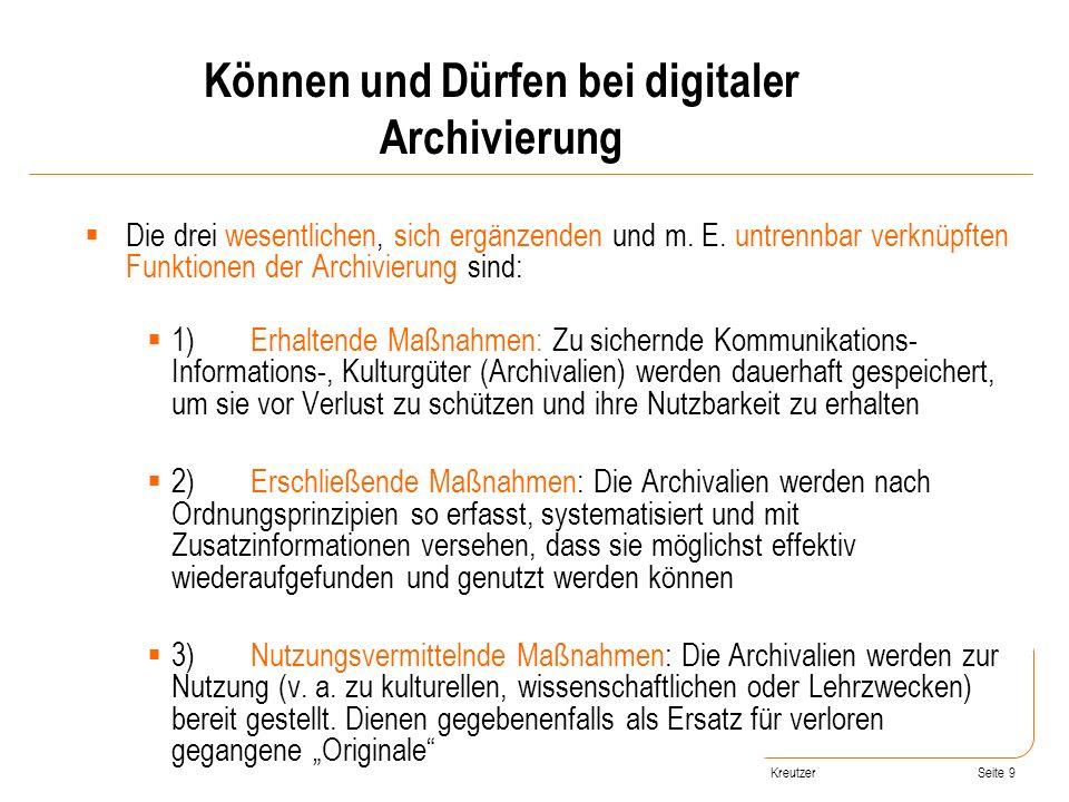 Seite 9 Die drei wesentlichen, sich ergänzenden und m. E. untrennbar verknüpften Funktionen der Archivierung sind: 1)Erhaltende Maßnahmen: Zu sichernd