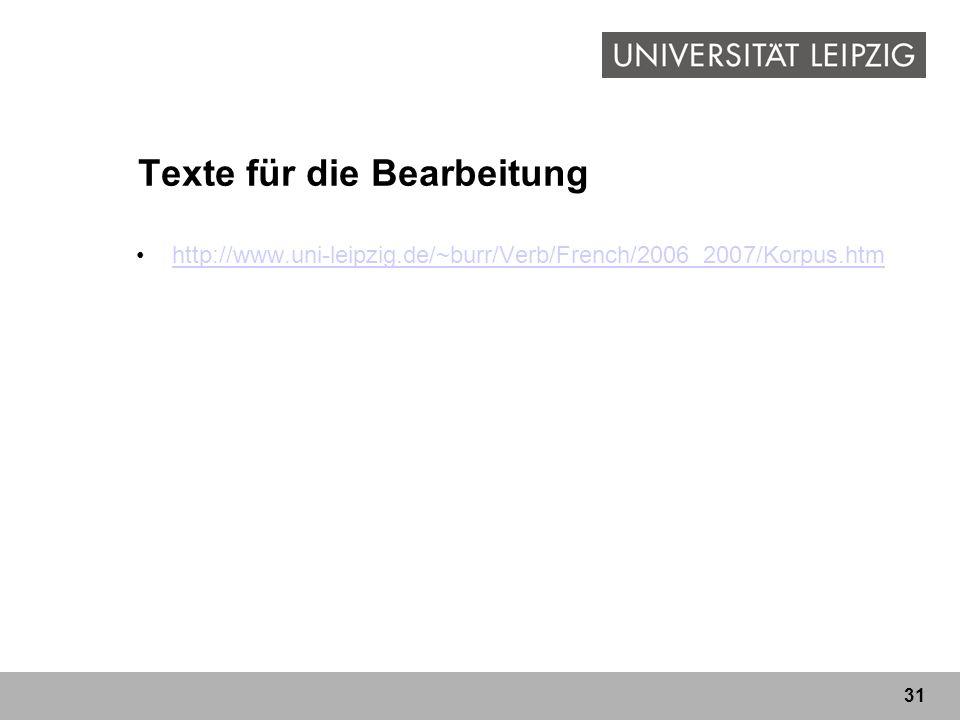 31 Texte für die Bearbeitung http://www.uni-leipzig.de/~burr/Verb/French/2006_2007/Korpus.htm