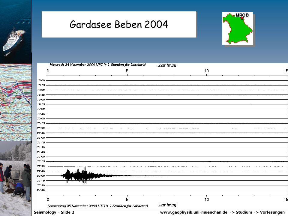 www.geophysik.uni-muenchen.de -> Studium -> VorlesungenSeismology - Slide 2 Gardasee Beben 2004