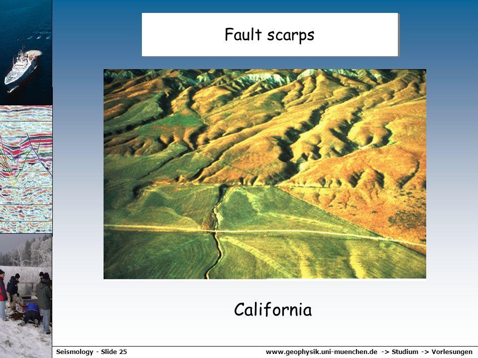 www.geophysik.uni-muenchen.de -> Studium -> VorlesungenSeismology - Slide 24 Fault scarps California