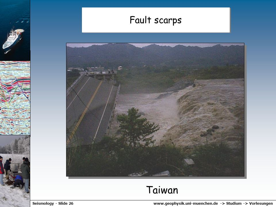 www.geophysik.uni-muenchen.de -> Studium -> VorlesungenSeismology - Slide 25 Fault scarps California