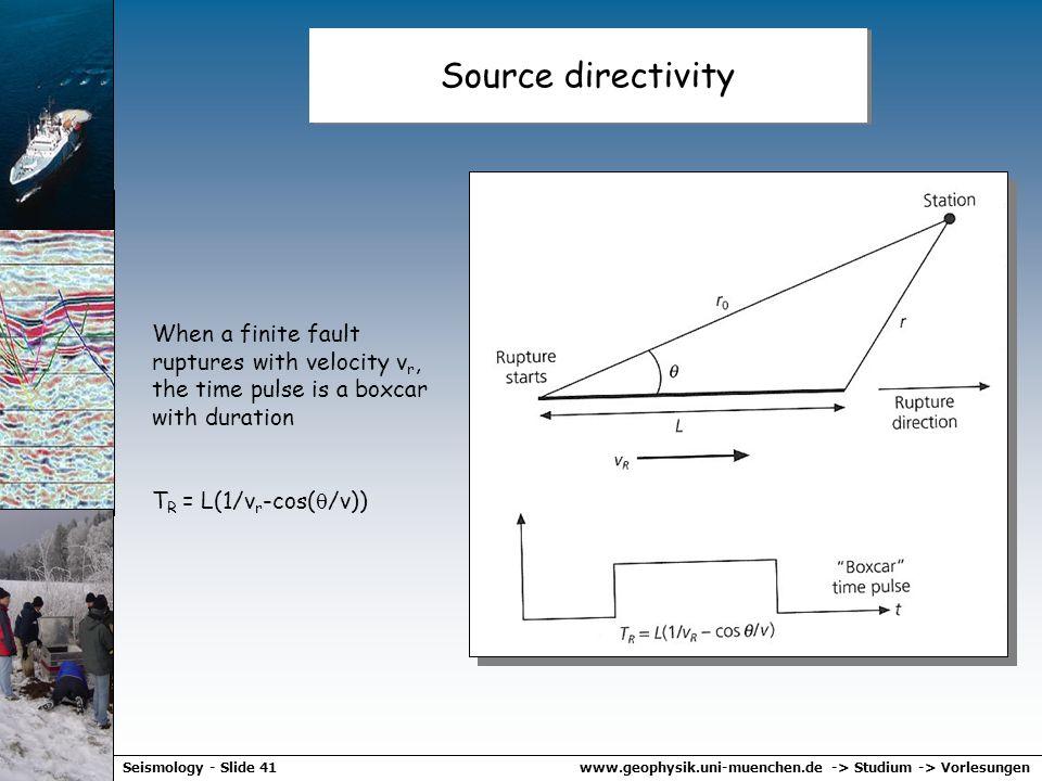 www.geophysik.uni-muenchen.de -> Studium -> VorlesungenSeismology - Slide 40 Source kinematics