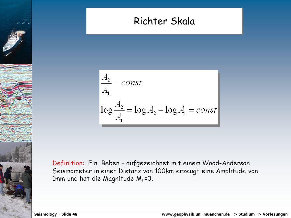 www.geophysik.uni-muenchen.de -> Studium -> VorlesungenSeismology - Slide 47 Magnitude - Richter Maximalamplituden als Funktion des Abstands für Beben