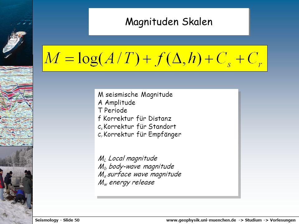 www.geophysik.uni-muenchen.de -> Studium -> VorlesungenSeismology - Slide 49 Richter Skala Grafische Bestimmung der Magnitude