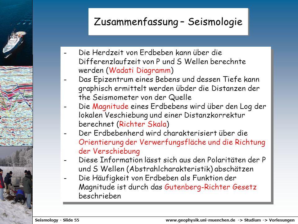 www.geophysik.uni-muenchen.de -> Studium -> VorlesungenSeismology - Slide 54 Erdbebenstatistik Das Gutenberg Richter Gesetz Zahl der Erdbeben als Funk