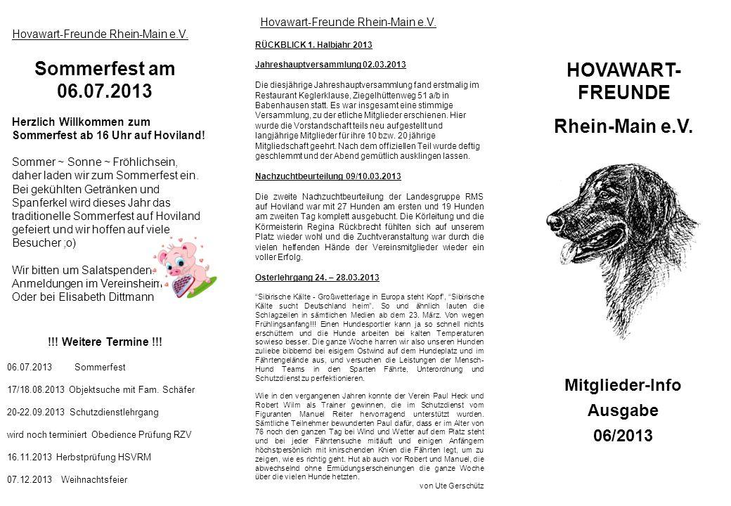HOVAWART- FREUNDE Rhein-Main e.V. Mitglieder-Info Ausgabe 06/2013 Hovawart-Freunde Rhein-Main e.V. RÜCKBLICK 1. Halbjahr 2013 Jahreshauptversammlung 0