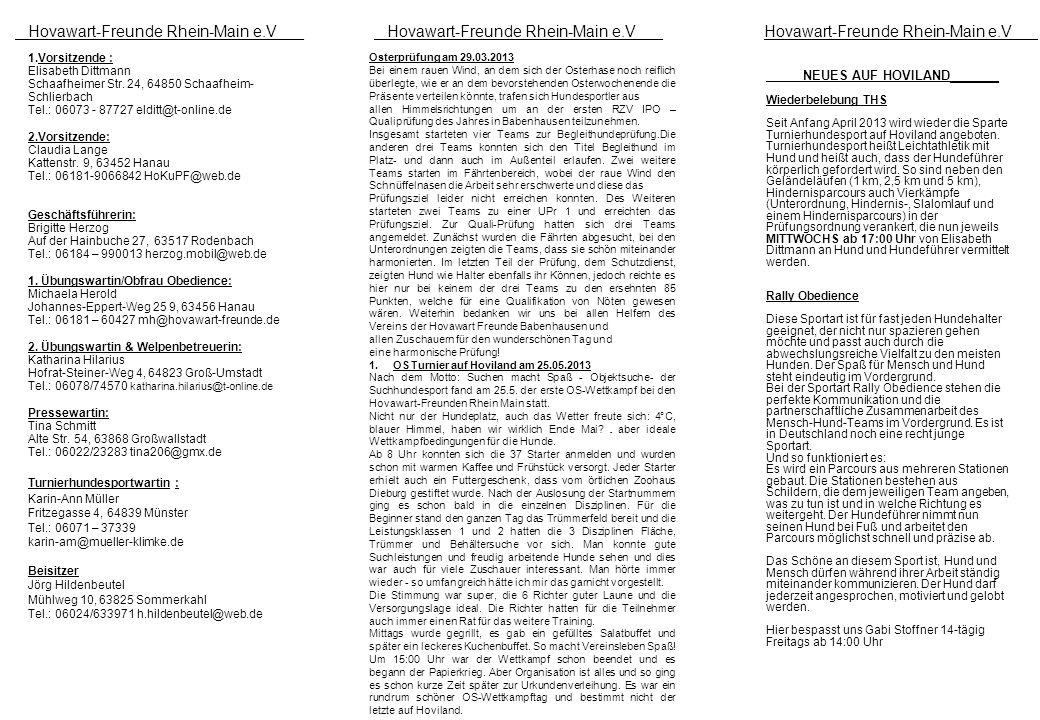 1.Vorsitzende : Elisabeth Dittmann Schaafheimer Str. 24, 64850 Schaafheim- Schlierbach Tel.: 06073 - 87727 elditt@t-online.de 2.Vorsitzende: Claudia L