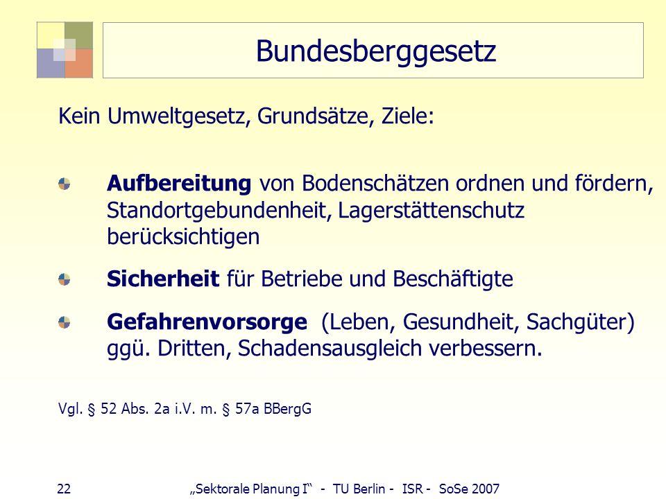 21Sektorale Planung I - TU Berlin - ISR - SoSe 2007 Fachplanung und Eigentum BGB § 903 Eigentümer kann mit Sache nach Belieben verfahren andere von Ei