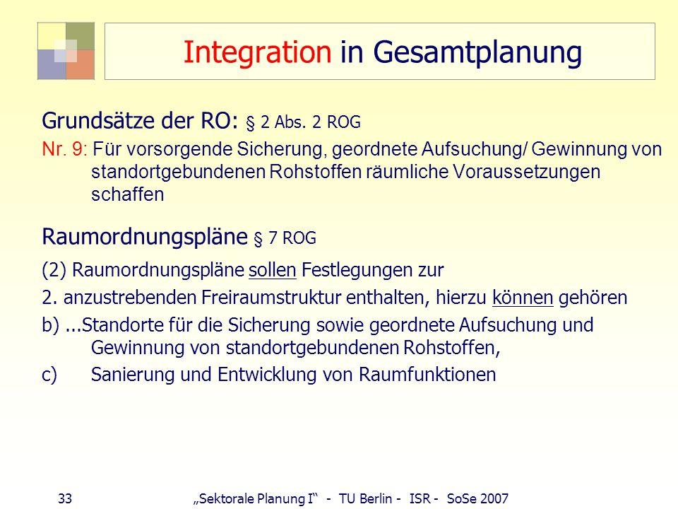 32Sektorale Planung I - TU Berlin - ISR - SoSe 2007 Kies und Sand - Nassauskiesung Typische Lagerstätten: Flussauen, Urstromtal (Glaziale Serie) Nassa