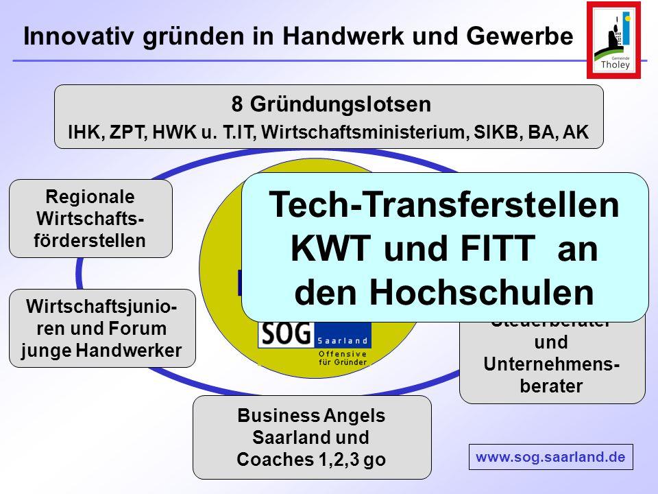 Innovativ gründen in Handwerk und Gewerbe 8 Gründungslotsen IHK, ZPT, HWK u. T.IT, Wirtschaftsministerium, SIKB, BA, AK Wirtschaftsjunio- ren und Foru