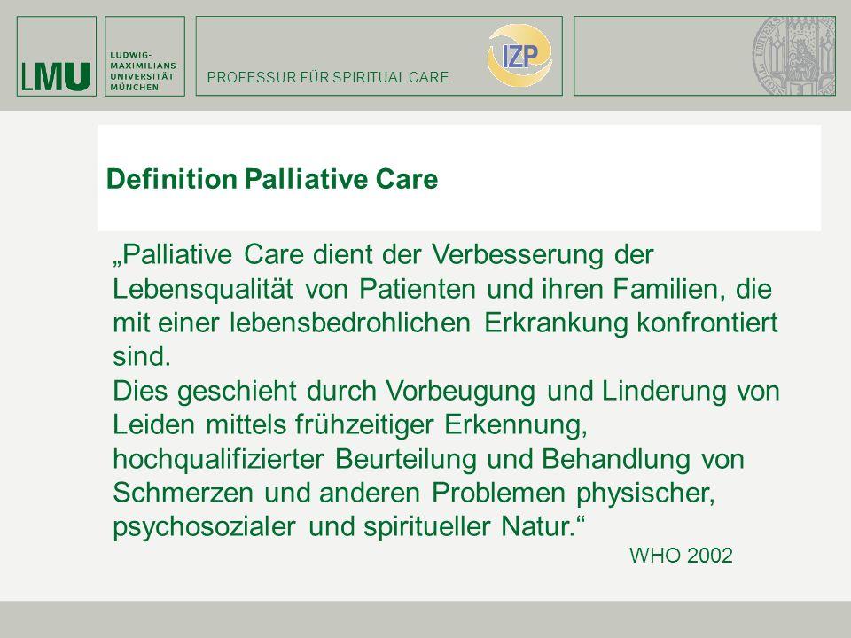 Definition Palliative Care Palliative Care dient der Verbesserung der Lebensqualität von Patienten und ihren Familien, die mit einer lebensbedrohliche