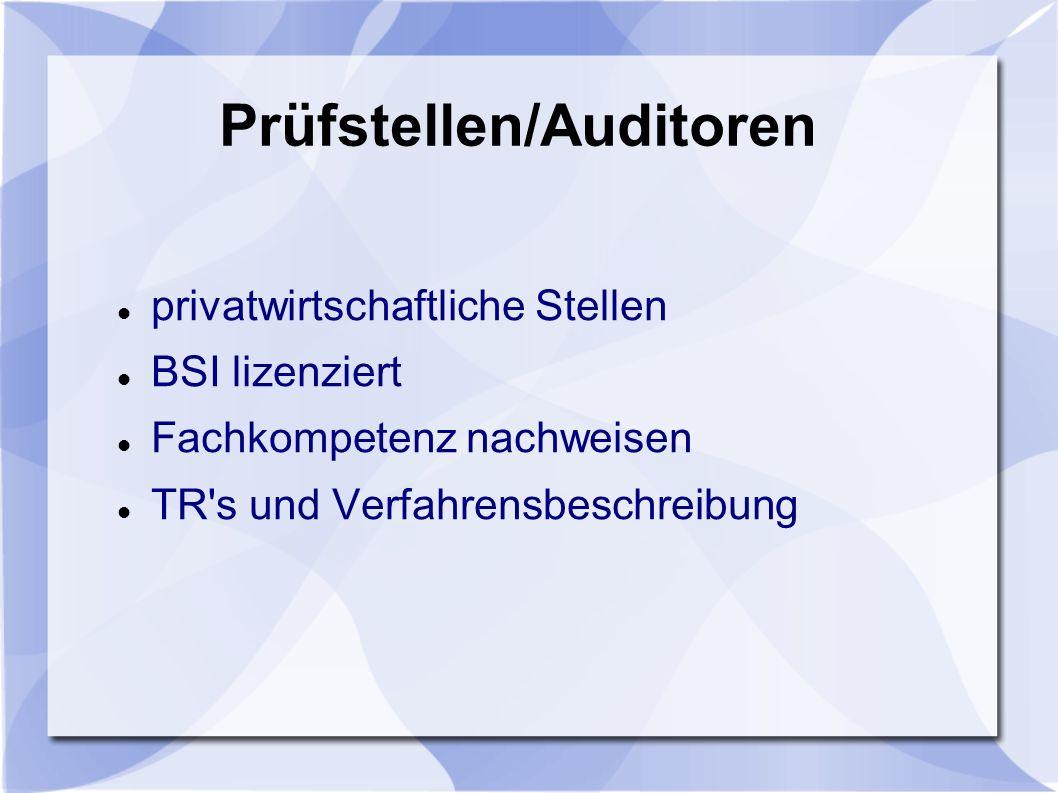 Prüfstellen/Auditoren privatwirtschaftliche Stellen BSI lizenziert Fachkompetenz nachweisen TR's und Verfahrensbeschreibung