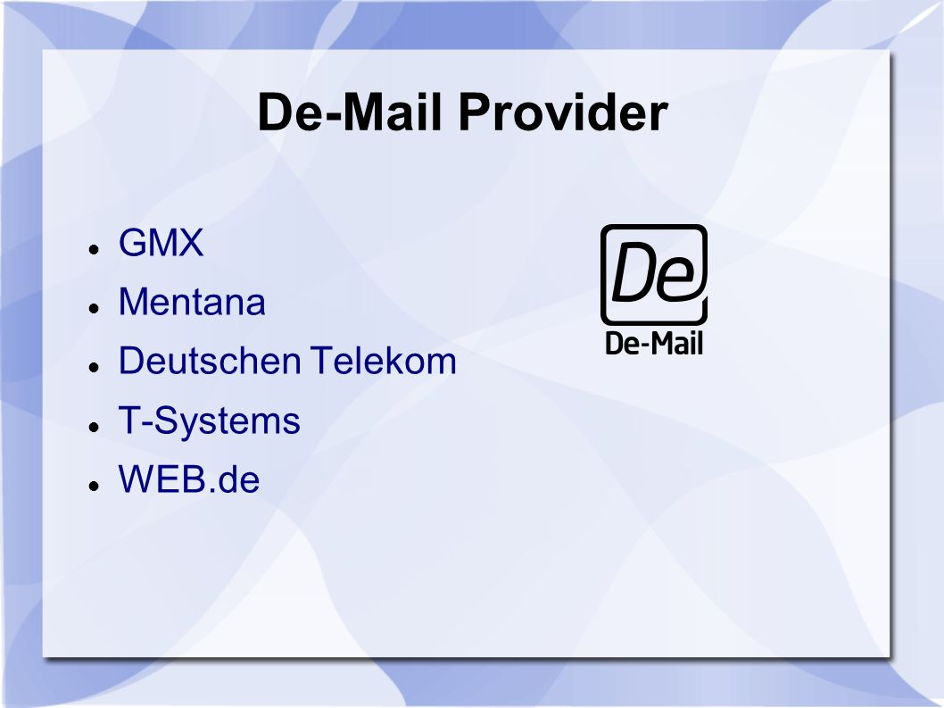 De-Mail Provider GMX Mentana Deutschen Telekom T-Systems WEB.de