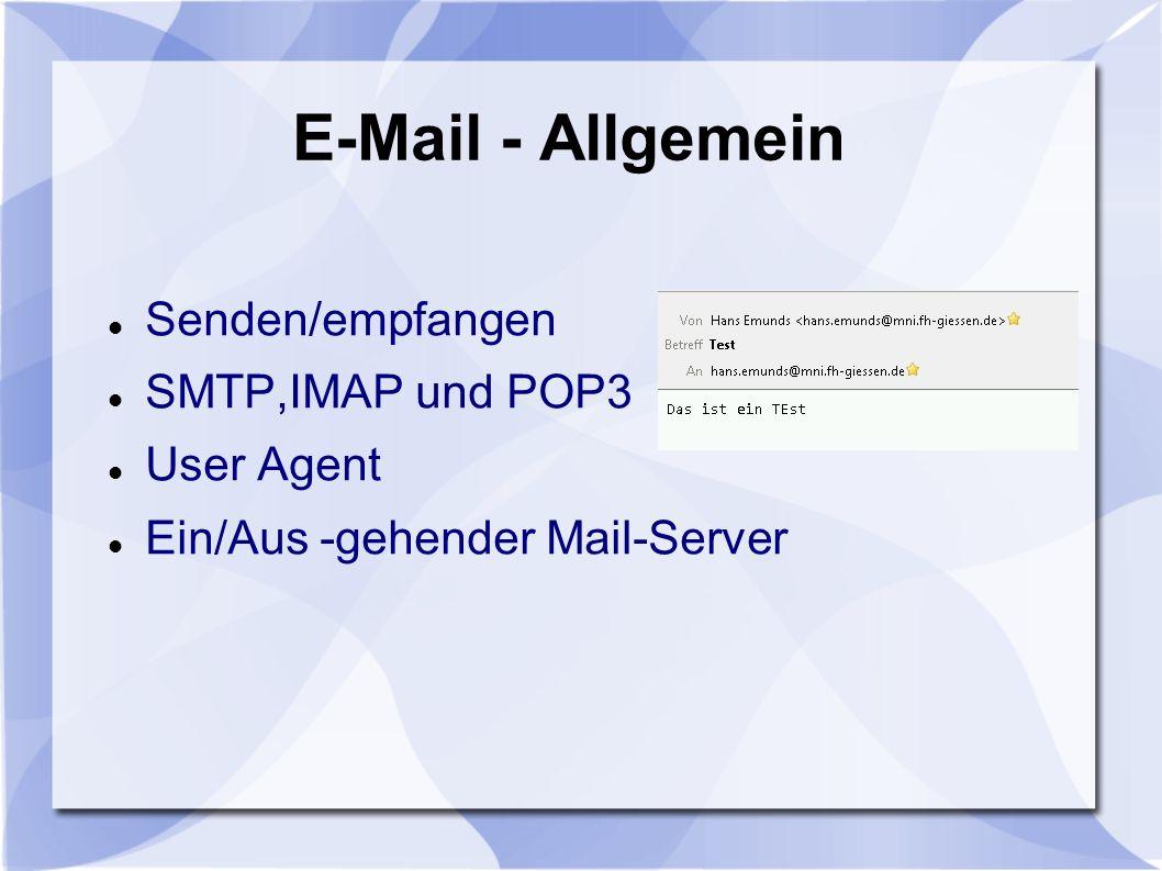 E-Mail - Allgemein Senden/empfangen SMTP,IMAP und POP3 User Agent Ein/Aus -gehender Mail-Server