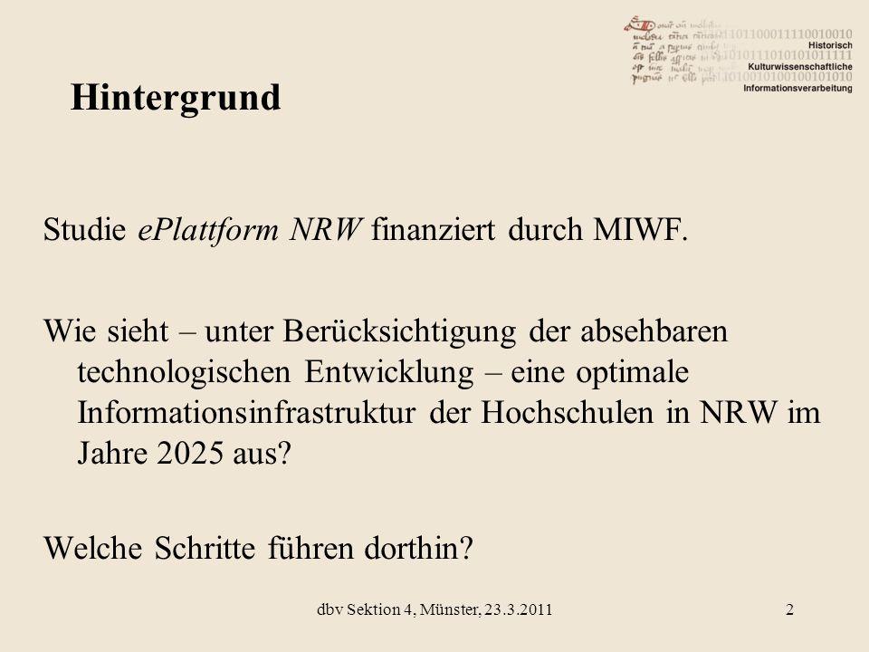 Studie ePlattform NRW finanziert durch MIWF. Wie sieht – unter Berücksichtigung der absehbaren technologischen Entwicklung – eine optimale Information