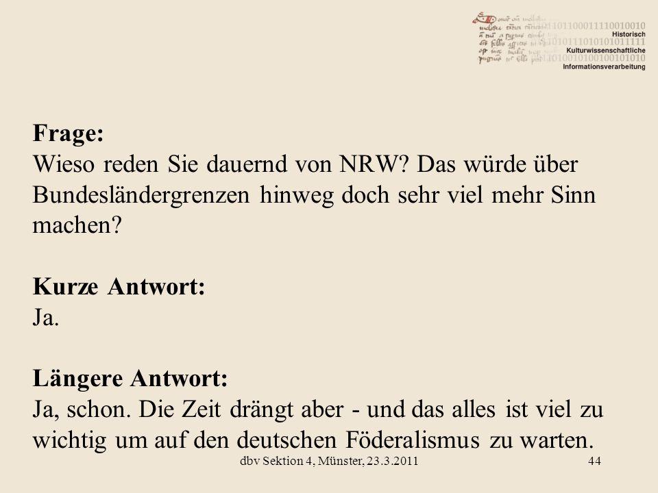 Frage: Wieso reden Sie dauernd von NRW? Das würde über Bundesländergrenzen hinweg doch sehr viel mehr Sinn machen? Kurze Antwort: Ja. Längere Antwort:
