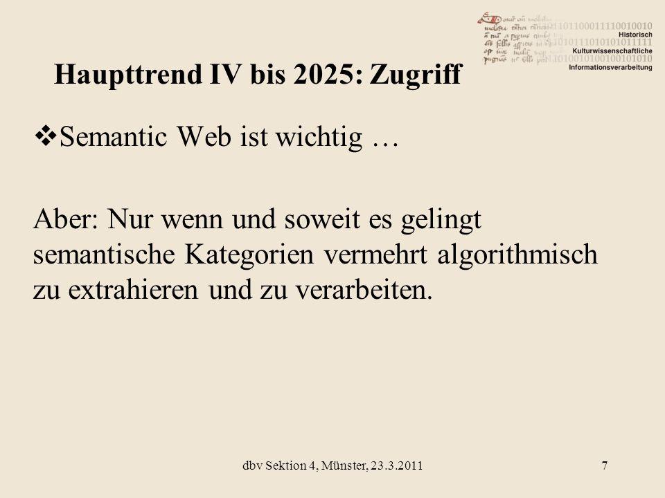 Semantic Web ist wichtig … Aber: Nur wenn und soweit es gelingt semantische Kategorien vermehrt algorithmisch zu extrahieren und zu verarbeiten. Haupt