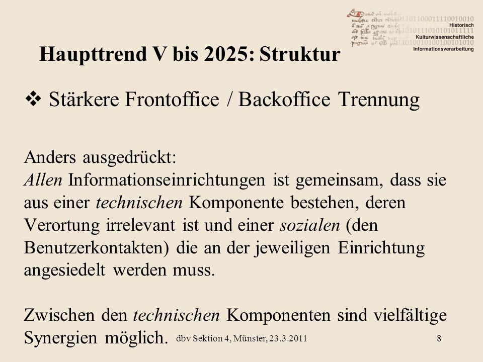 Stärkere Frontoffice / Backoffice Trennung Anders ausgedrückt: Allen Informationseinrichtungen ist gemeinsam, dass sie aus einer technischen Komponent