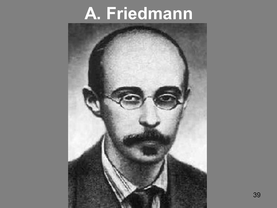 39 A. Friedmann