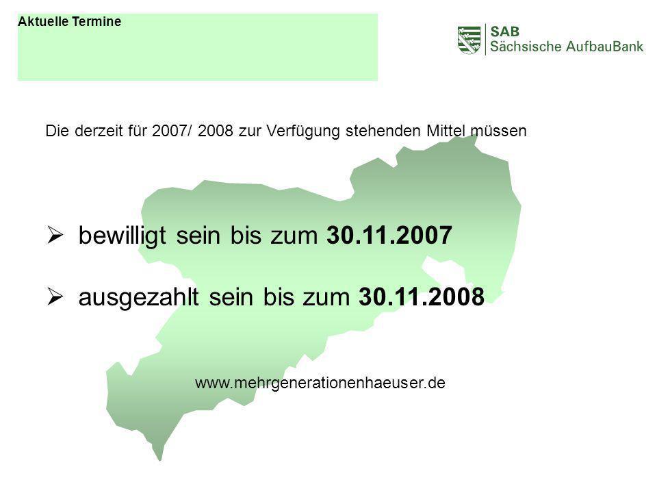 ABCDEF Die derzeit für 2007/ 2008 zur Verfügung stehenden Mittel müssen bewilligt sein bis zum 30.11.2007 ausgezahlt sein bis zum 30.11.2008 www.mehrg