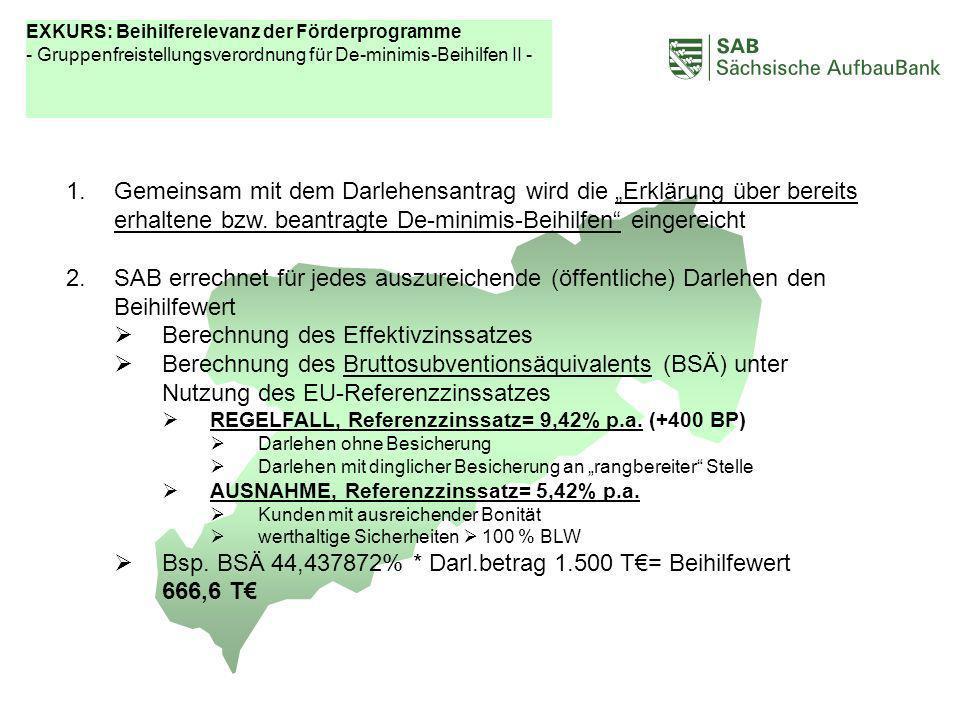 ABCDEF 1.Gemeinsam mit dem Darlehensantrag wird die Erklärung über bereits erhaltene bzw. beantragte De-minimis-Beihilfen eingereicht 2.SAB errechnet