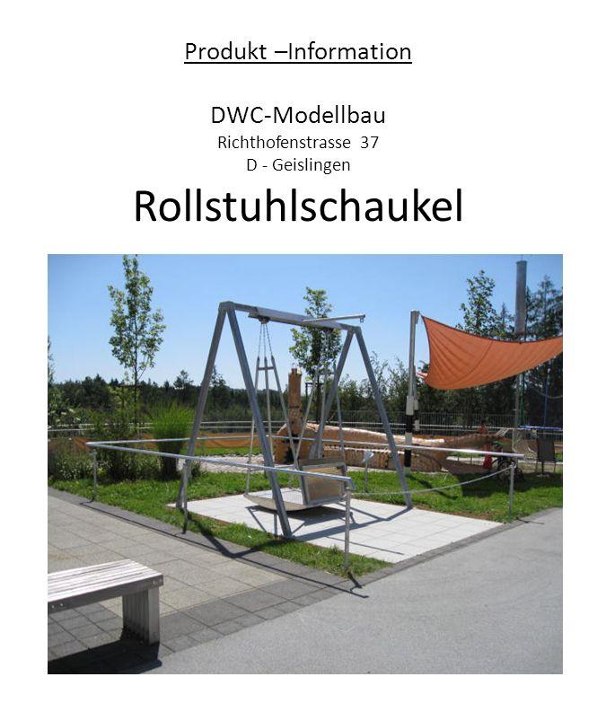 Produkt –Information DWC-Modellbau Richthofenstrasse 37 D - Geislingen Rollstuhlschaukel