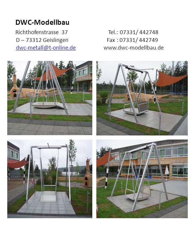 DWC-Modellbau Richthofenstrasse 37 Tel.: 07331/ 442748 D - 73312 Geislingen Fax :07331/ 442749 dwc-metall@t-online.de www.dwc-modellbau.dedwc-metall@t-online.de Die Rollstuhlschaukel wurde speziell auf die Bedürfnisse von Menschen im Rollstuhl konzipiert.