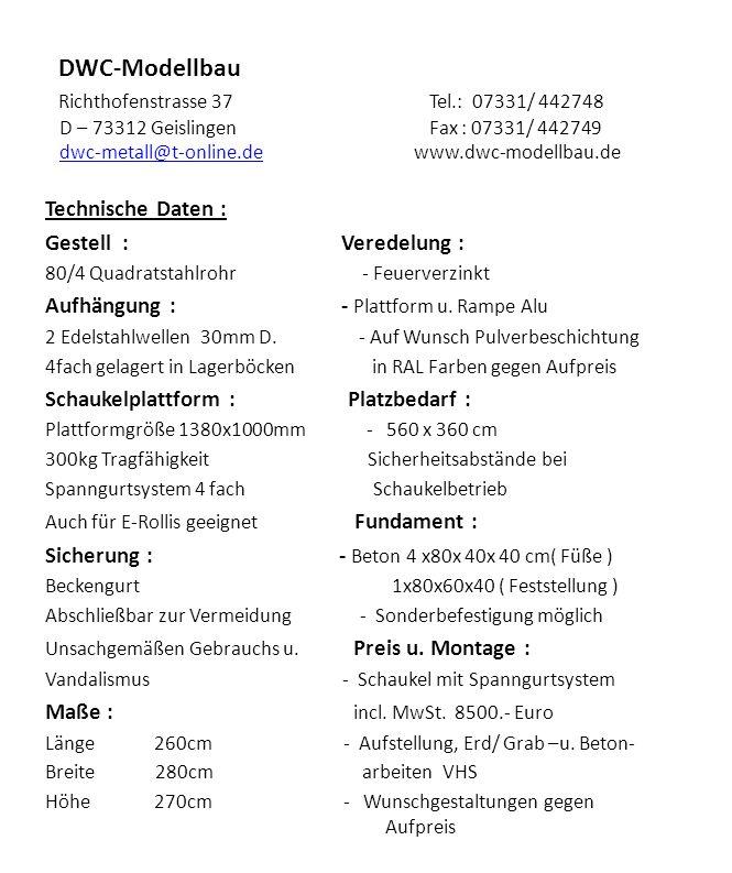 DWC-Modellbau Richthofenstrasse 37 Tel.: 07331/ 442748 D – 73312 Geislingen Fax : 07331/ 442749 dwc-metall@t-online.de www.dwc-modellbau.dedwc-metall@