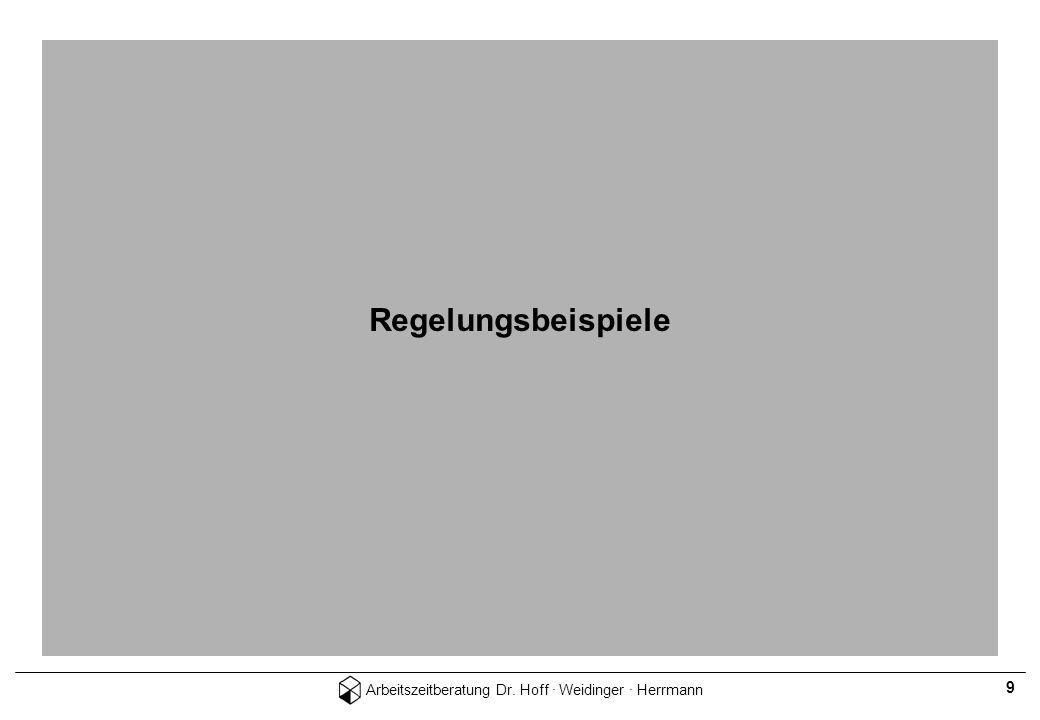 Arbeitszeitberatung Dr. Hoff · Weidinger · Herrmann 9 Regelungsbeispiele