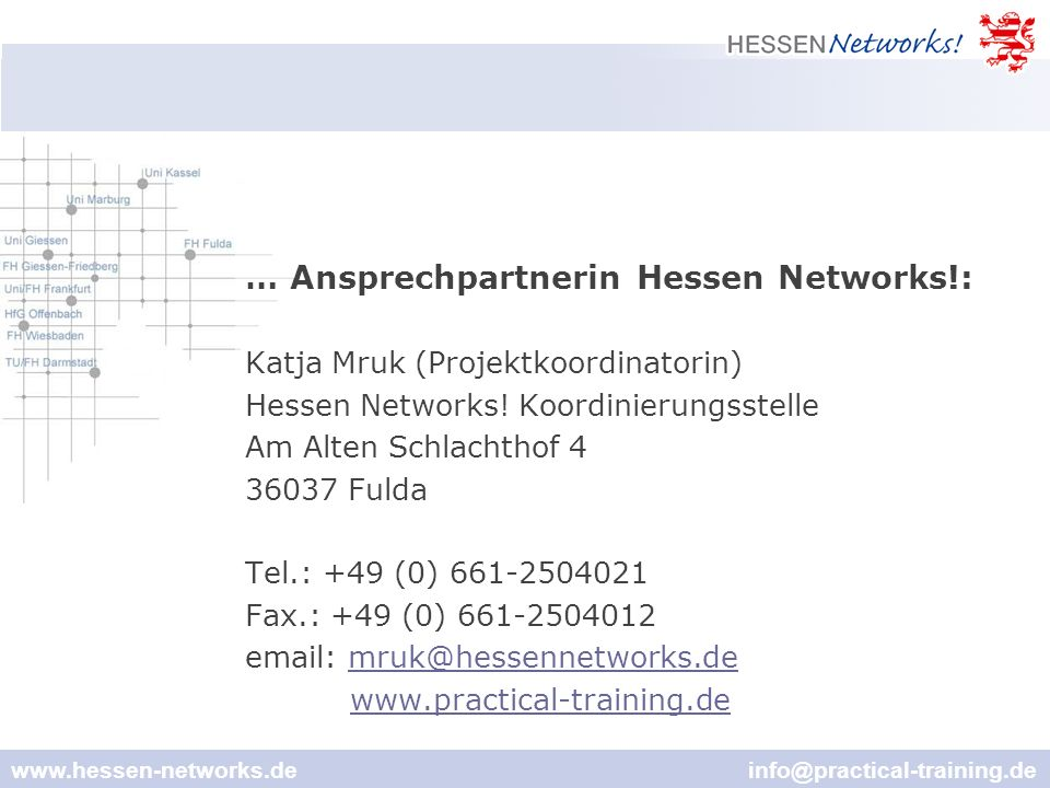 www.hessen-networks.de info@practical-training.de … Ansprechpartnerin Hessen Networks!: Katja Mruk (Projektkoordinatorin) Hessen Networks.