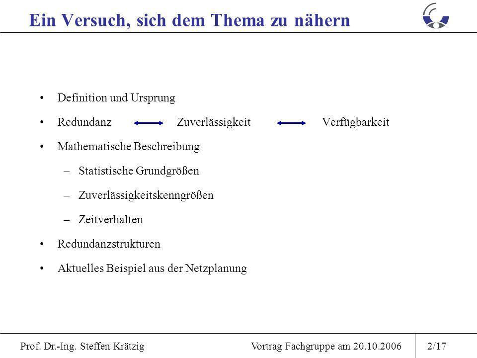 Prof. Dr.-Ing. Steffen Krätzig Vortrag Fachgruppe am 20.10.20061/17 Gedanken zur Redundanz - ein Einführungsvortrag -