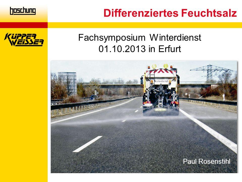 Paul Rosenstihl Differenziertes Feuchtsalz Fachsymposium Winterdienst 01.10.2013 in Erfurt